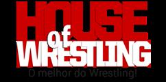 House Of Wrestling - O melhor do Wrestling!