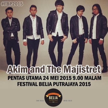#FBP2015 @FestivalPutrajaya15 : Akim & The Majistret Gegar Pentas Utama Esok