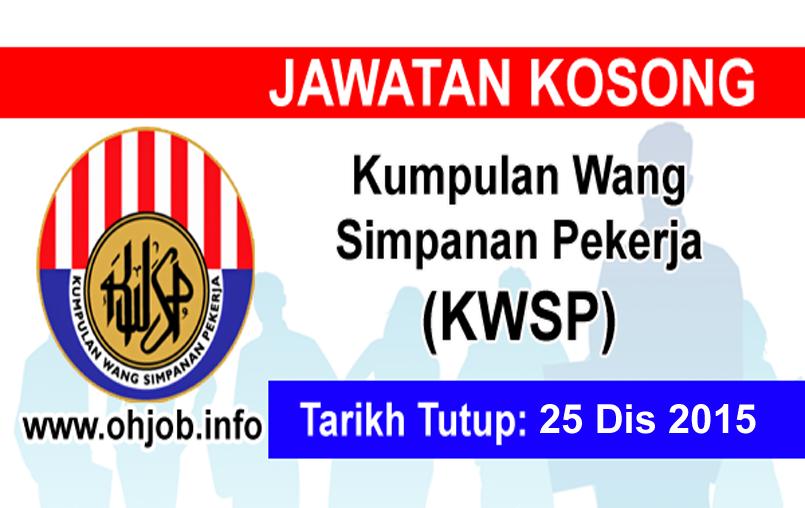 Jawatan Kerja Kosong Kumpulan Wang Simpanan Pekerja (KWSP) logo www.ohjob.info disember 2015