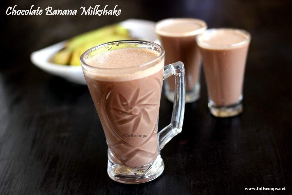 Chocolate Banana Milkshake | Milkshake Recipes ~ Full Scoops