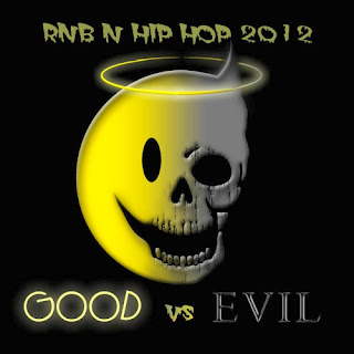 RnB and Hip Hop Good Vs. Evil