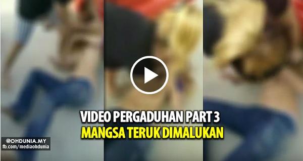 Sebenarnya ada 3 part video Pergaduhan, Part 3 mangsa teruk dimalukan
