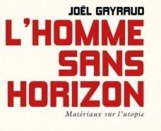 Joël GAYRAUD L'HOMME SANS HORIZON, Éditions LIBERTALIA, 2019