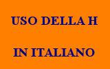 USO DELLA H IN ITALIANO