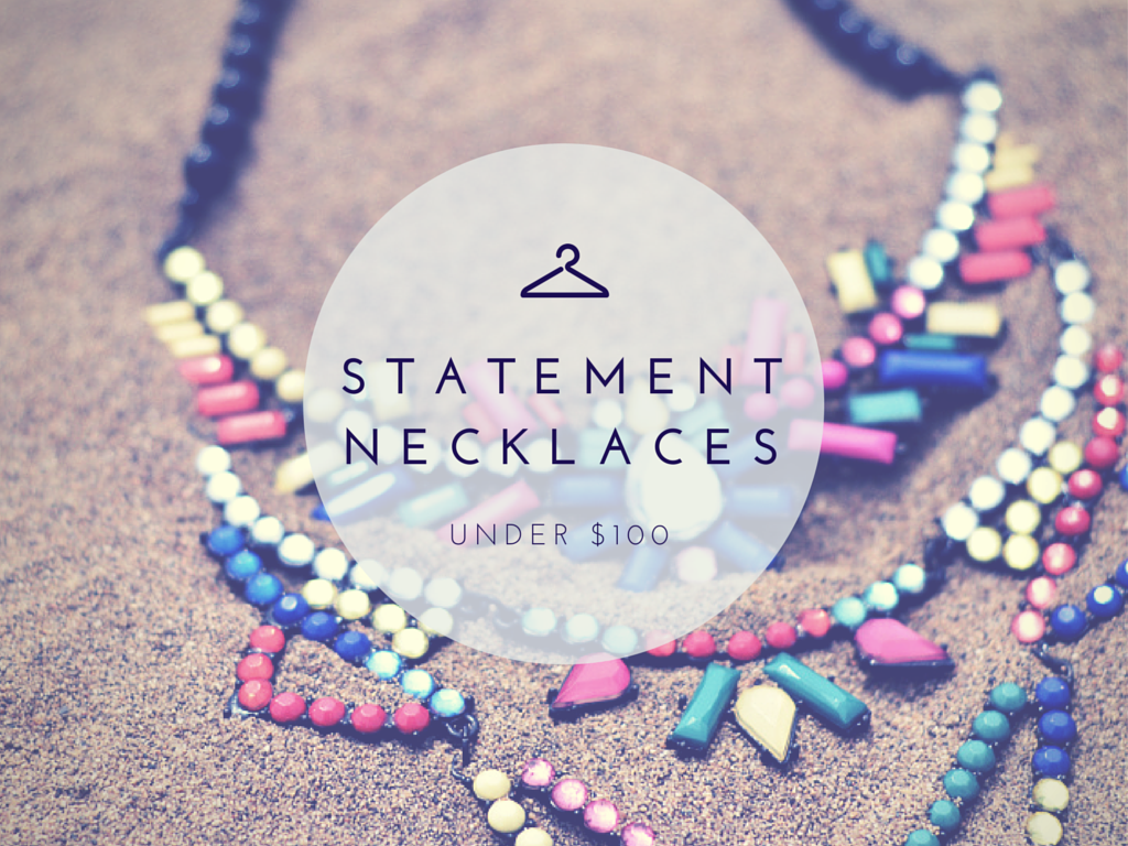 A round up of rad statement necklaces from around the web, all under $100. Loving this trend for summer!