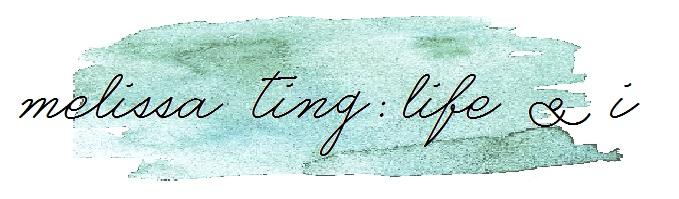 Melissa Ting : Life & I