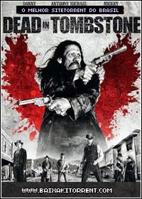 Capa Baixar Filme Inferno no Faroeste Dublado (Dead in Tombstone)   Torrent Baixaki Download
