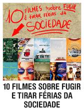 10 filmes sobre fugir e tirar férias da sociedade