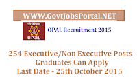OPAL RECRUITMENT 2015 - 254 EXECUTIVE AND NON EXECUTIVE POSTS