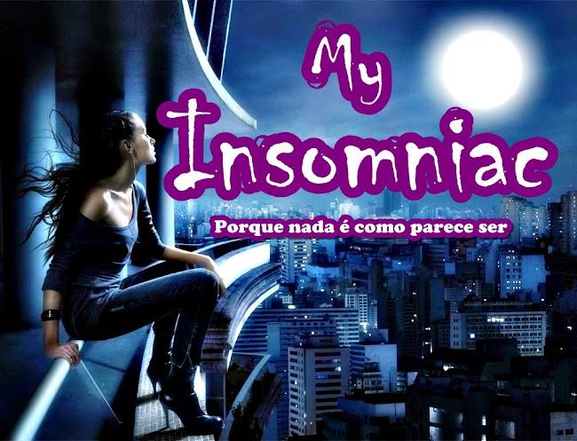 My Insomniac- Porque nada é como parece ser