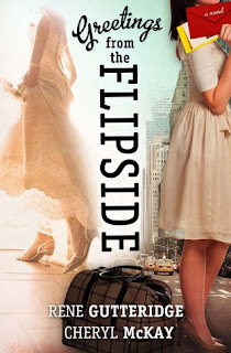 Greetings from the Flipside by Rene Gutteridge and Cheryl McKay