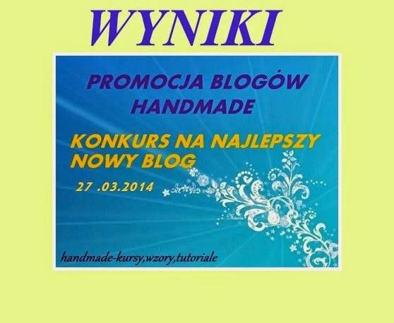 http://handmadekursytutoriale.blogspot.com/2014/03/najlepszy-nowy-blog-wyniki.html