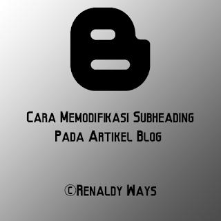 Cara Memodifikasi Subheading Pada Artikel Blog