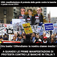 A QUANDO AMICI LE PRIME MANIFESTAZIONI DI PROTESTA CONTRO LE BANCHE ? (pubbl. 2010). 2011, ECCOLE !