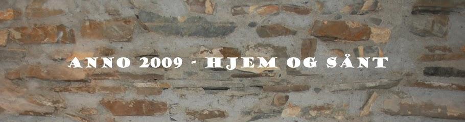 Anno 2009-Hjem og Sånt