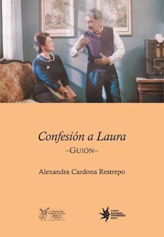 Confesión a Laura, El Guión