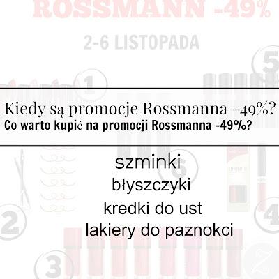 Kiedy są promocje Rossmanna -49%?