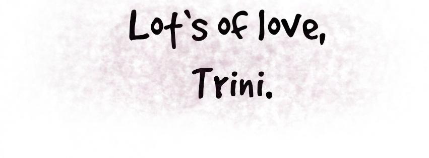 Lot's of love, Trini