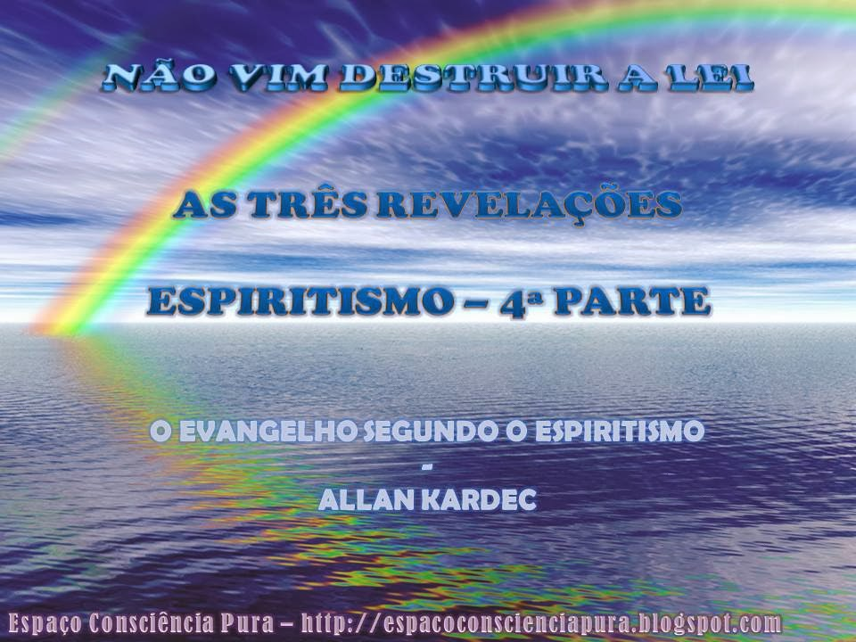 Espaço Consciência Pura, http://espacoconscienciapura.blogspot.com/, Espiritismo, O Evangelho Segundo O Espiritismo - Allan Kardec