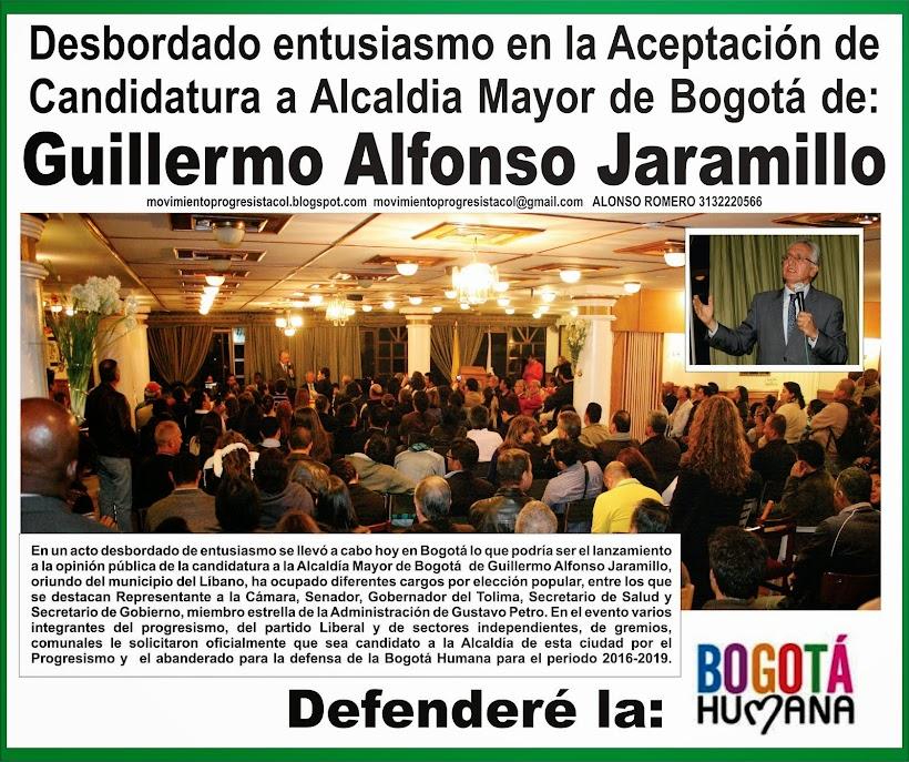 ACEPTACION DE CANDIDATURA A ALCALDIA MAYOR DE BOGOTA DE GUILLERMO ALFONSO JARAMILLO POR PROGRESISTA