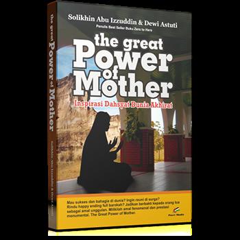 The Great Power of Mother Inspirasi Dahsyat Dunia Akhirat