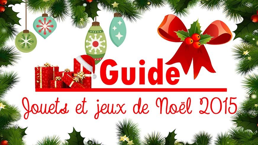 guide, jouets, jeux, noel, 2015, idées, cadeaux