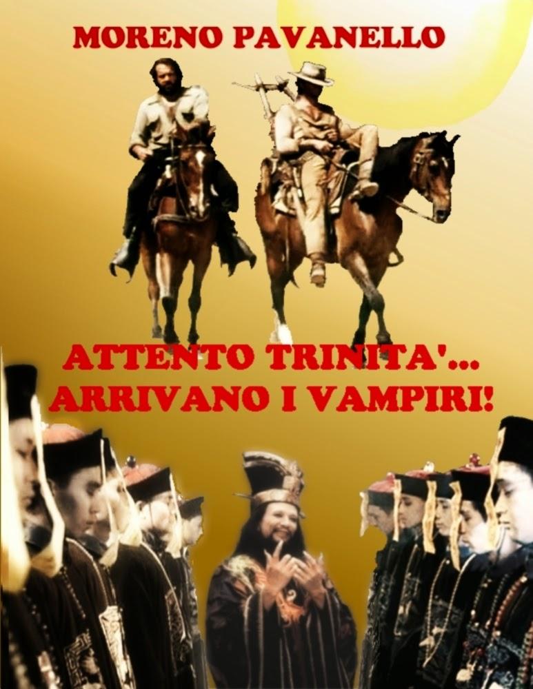 Attento Trinità: arrivano i vampiri! (ma questo me lo sono autopubblicato):