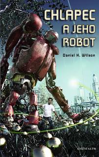 Daniel H. Wilson: Chlapec a jeho robot. Alenka v říši divů v moderním kabát