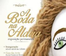 """MONSARAZ: EXPOSIÇÃO """"A BODA NA ALDEIA"""""""