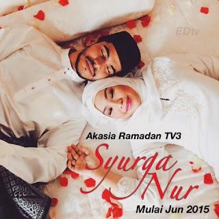 TONTON SYURGA NUR ONLINE, akasia ramadhan,tv3,SINOPSIS SYURGA NUR
