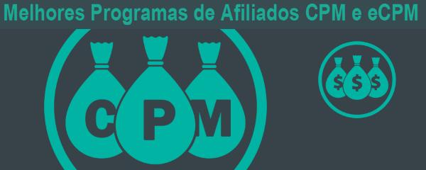 Melhores Programas de Afiliados CPM e eCPM
