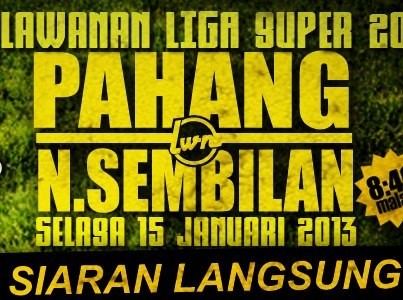 Live Streaming Pahang vs Negeri Sembilan 15 Januari 2013