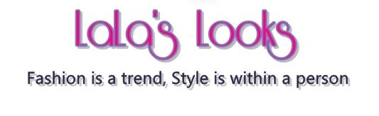 Lala's Looks