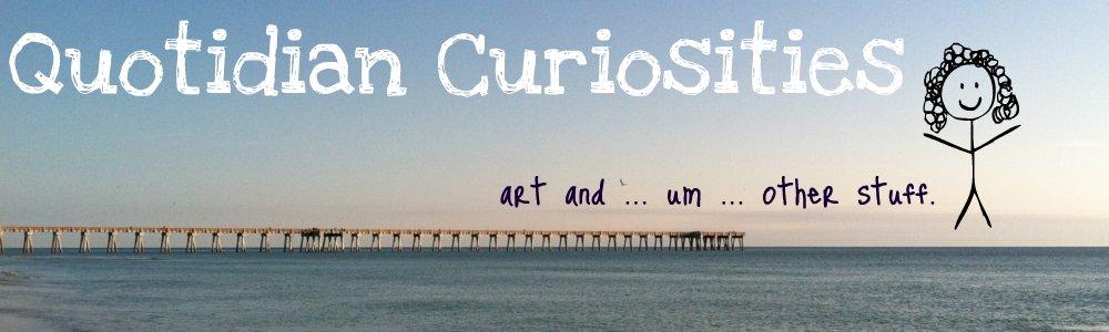 Quotidian Curiosities