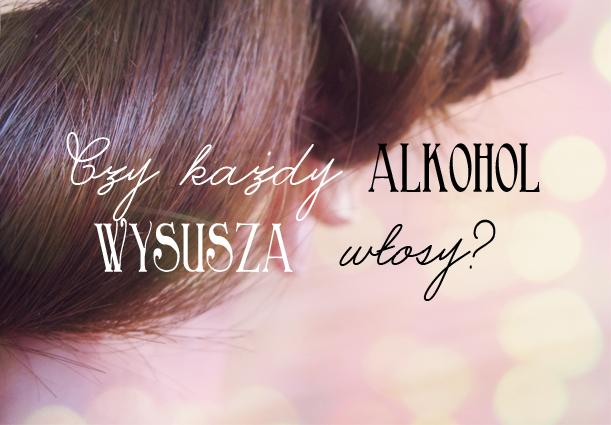 alkohol wysusza włosy, alkohol w kosmetykach