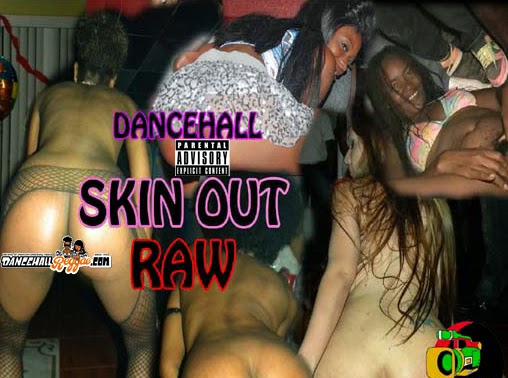 Extreme dancehall skinout
