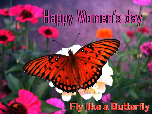 Happy Women's Day - Fly like a butterfly.International women's day wishes and greetings.
