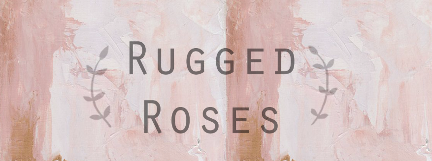 Rugged Roses