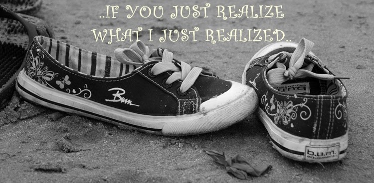 ..IF U JUZ REALIZE..