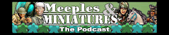 Meeples & Miniatures Podcast