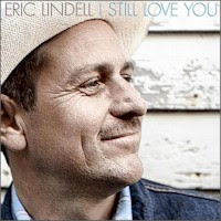 Eric Lindell - 2 albums: I Still Love You / Low On Cash, Rich In Love