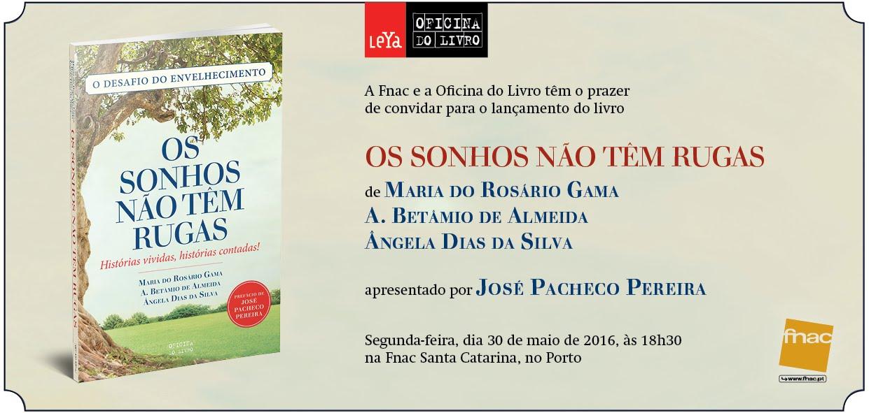 """""""OS SONHOS NÃO TÊM RUGAS"""", apresentação do livro no Porto"""