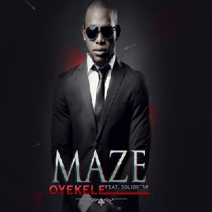 Download Oyeleke By Maze Ft Solid Star