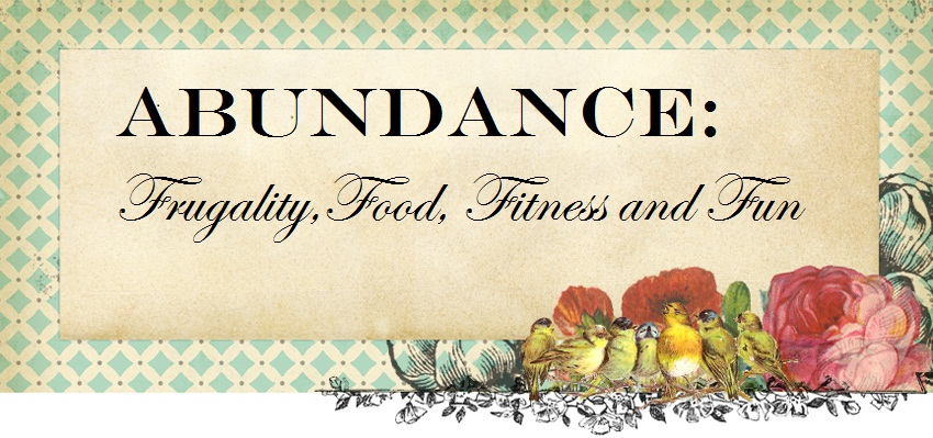 Abundance: Frugality, Fun, Fitness and Food.