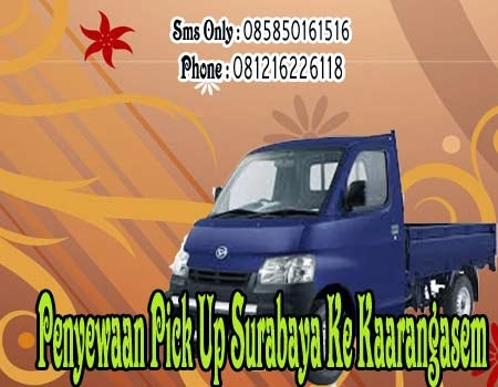 Penyewaan Pick Up Surabaya Ke Karangasem