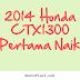2014 Honda CTX1300 Pertama Naik