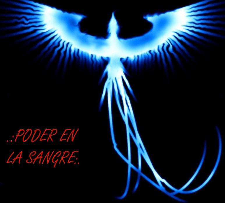 .:PODER EN LA SANGRE:.  El círculo del Fénix Azul