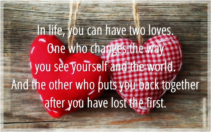In Life, You Can Have Two Loves, Picture Quotes, Love Quotes, Sad Quotes, Sweet Quotes, Birthday Quotes, Friendship Quotes, Inspirational Quotes, Tagalog Quotes