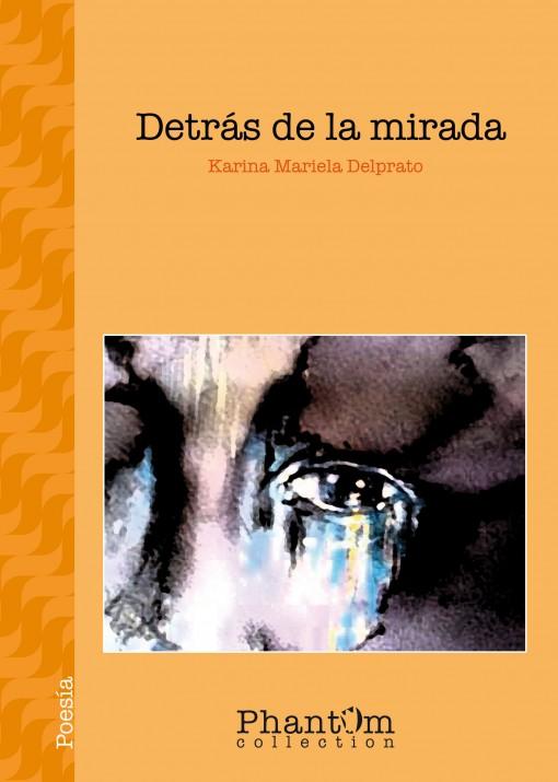 Detrás de la mirada-Poemario♥