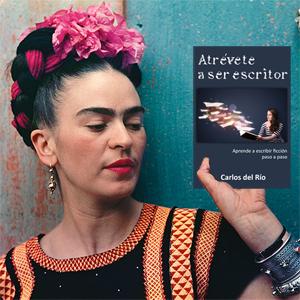 Frida Kahlo con Atrévete a ser escritor, de Carlos del Río